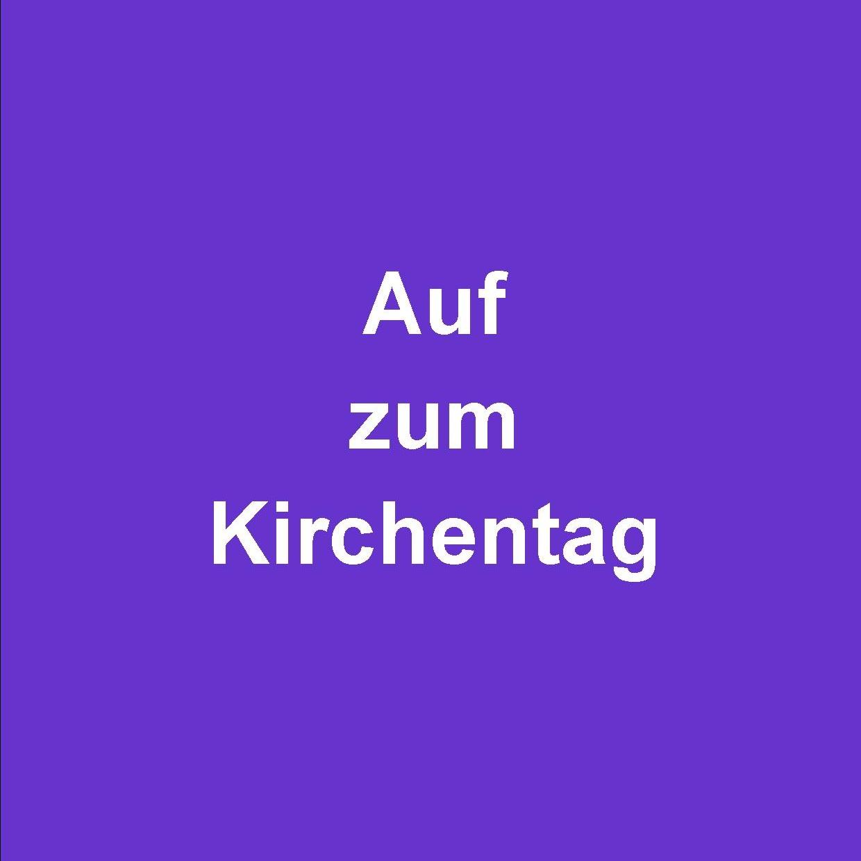 Jugendreferat und Kirchengemeinden Zum Kirchentag nach Berlin