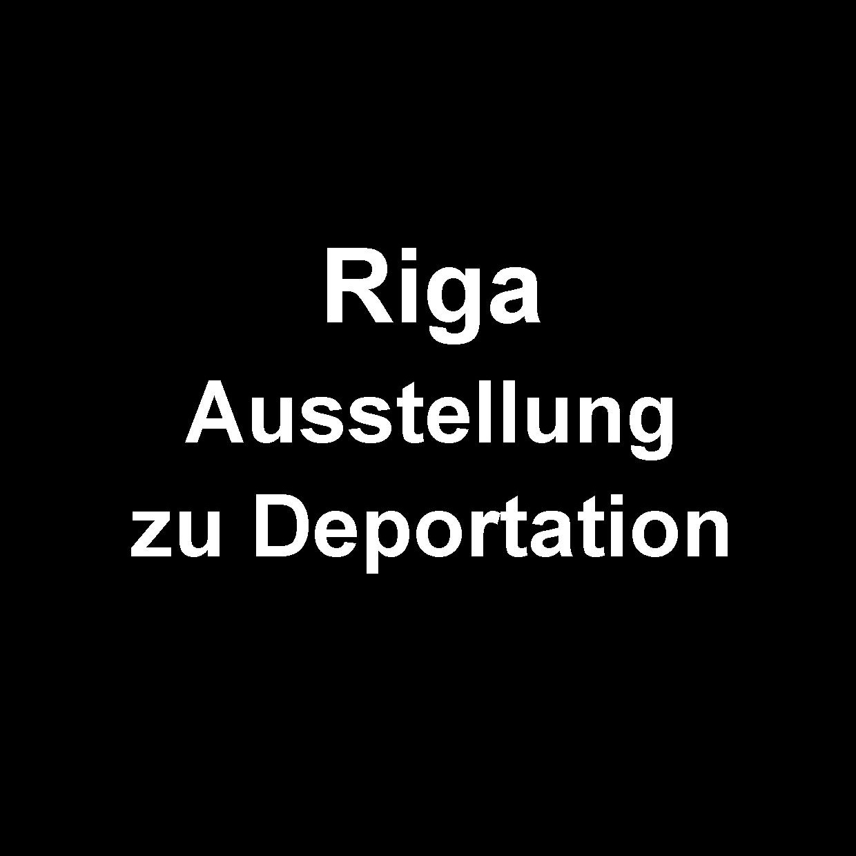 Riga Ausstellung zu Deportation