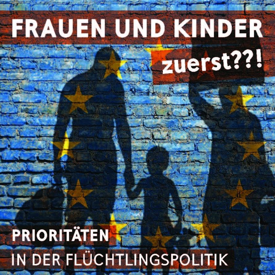 """Podiumsdiskussion zur Flüchtlingspolitik am 4. Juli """"Frauen und Kinder zuerst??!"""