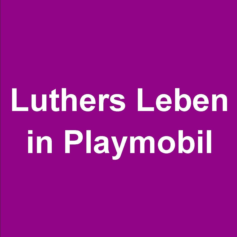 Luthers Leben in Playmobil Ausstellung über die kleine große Welt von Martin Luther