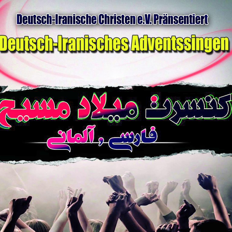Erstes Deutsch-Iranisches Adventssingen in Westfalen Am 1. Dezember im Lukas-Zentrum Paderborn